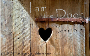 I am The Door ~ CHRISTian poetry by deborah ann